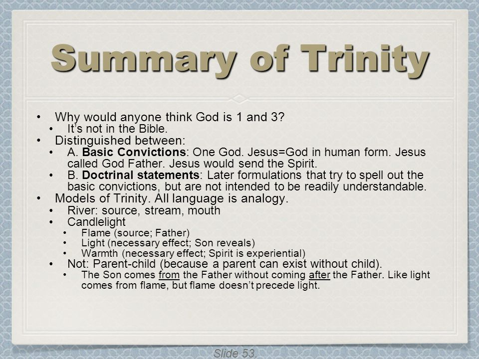 Summary of Trinity Why would anyone think God is 1 and 3
