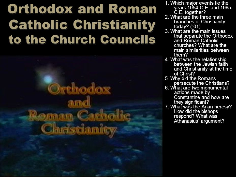 Orthodox and Roman Catholic Christianity to the Church Councils