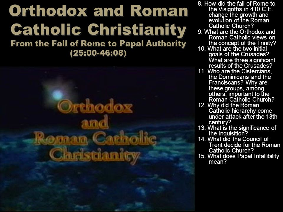 Orthodox and Roman Catholic Christianity From the Fall of Rome to Papal Authority (25:00-46:08)
