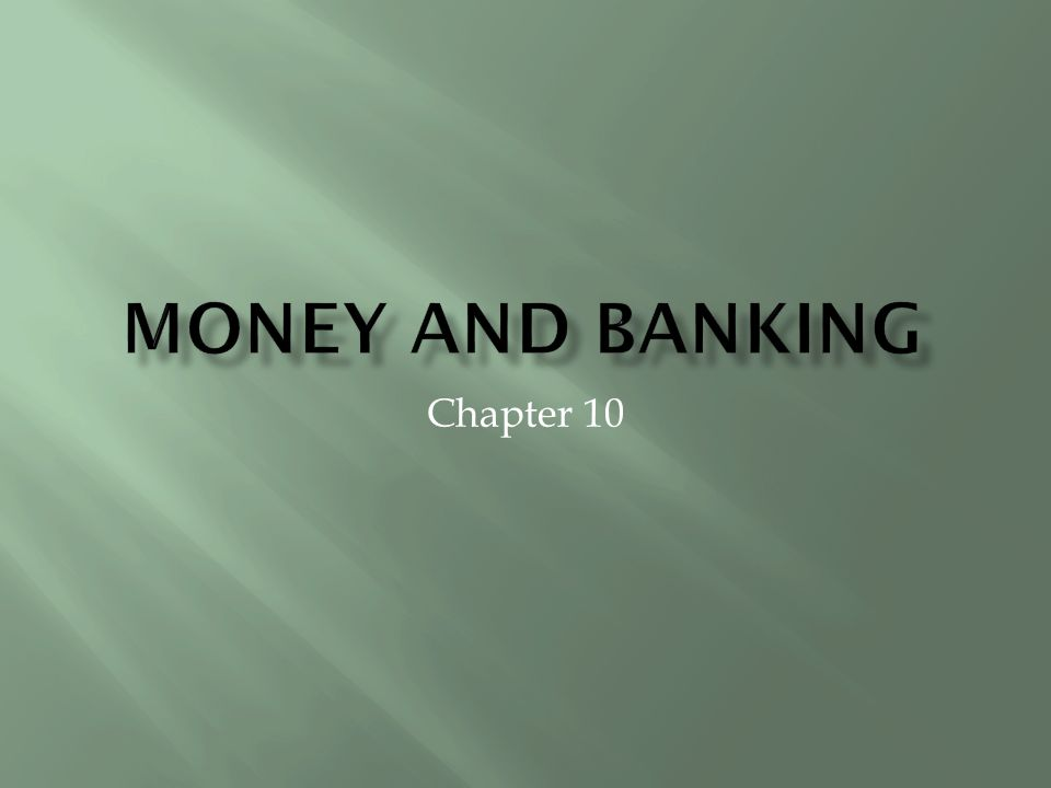 Money and Banking Chapter 10