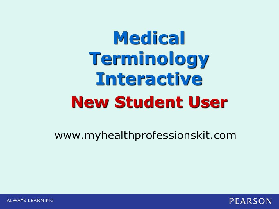 Medical Terminology Interactive New Student User