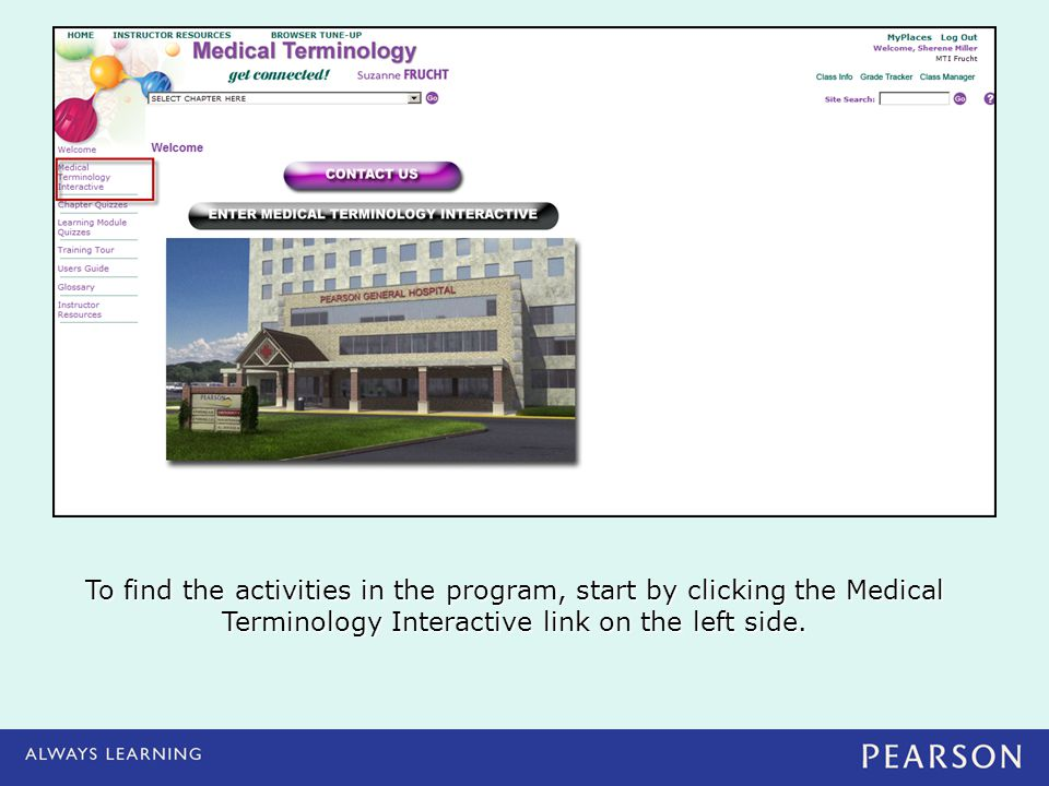 To find the activities in the program, start by clicking the Medical