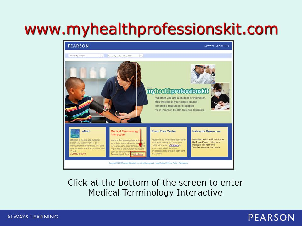 www.myhealthprofessionskit.com Click at the bottom of the screen to enter.