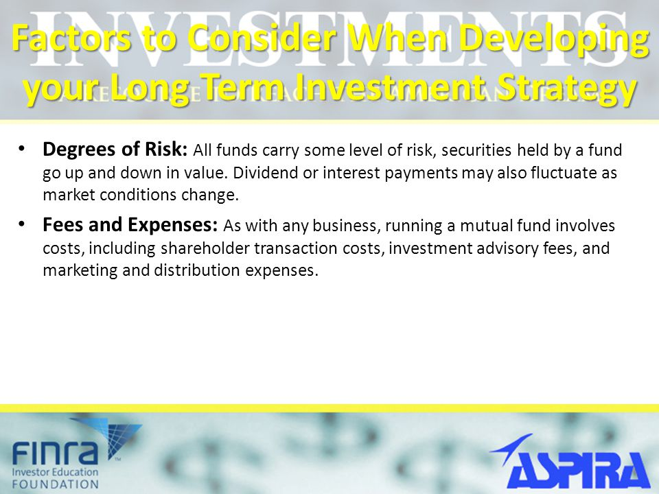 Factors to Consider When Developing your Long Term Investment Strategy