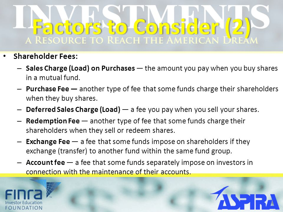Factors to Consider (2) Shareholder Fees: