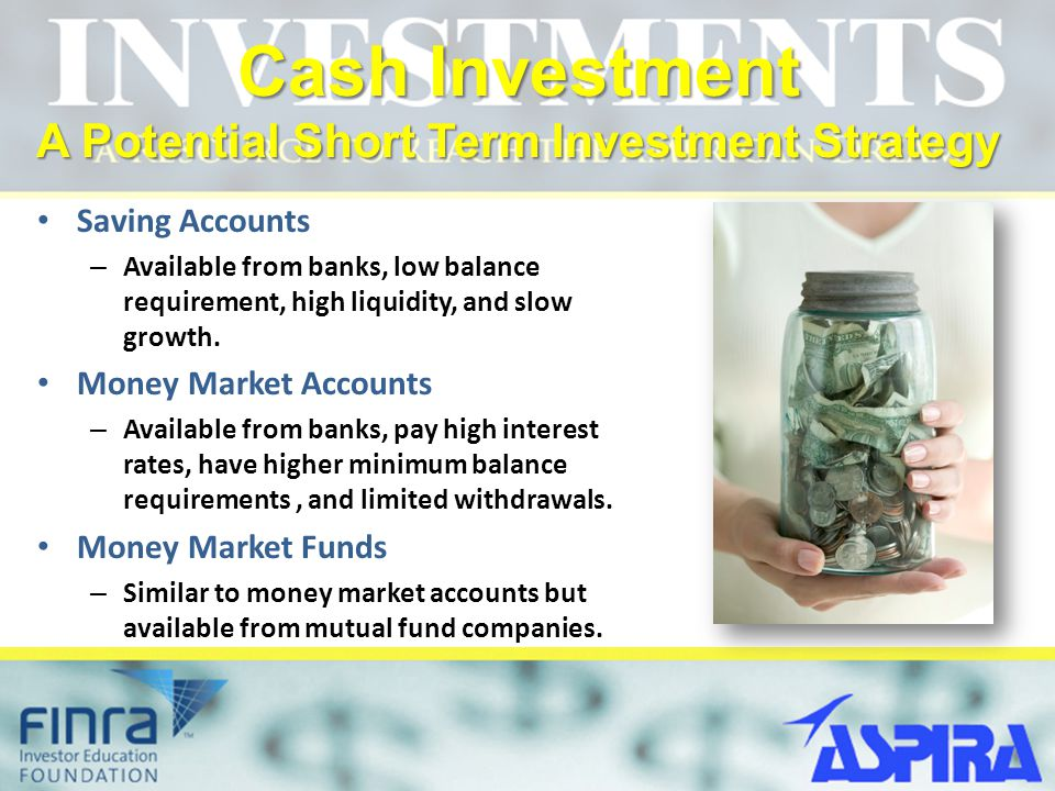 Cash Investment A Potential Short Term Investment Strategy