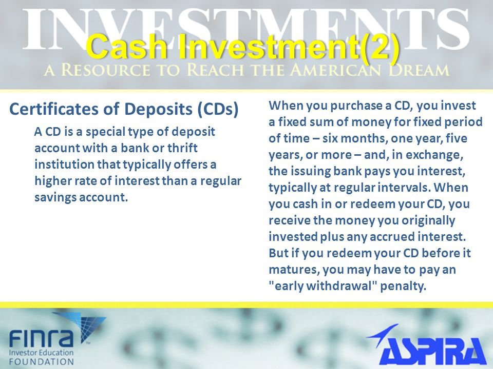 Cash Investment(2) Certificates of Deposits (CDs)