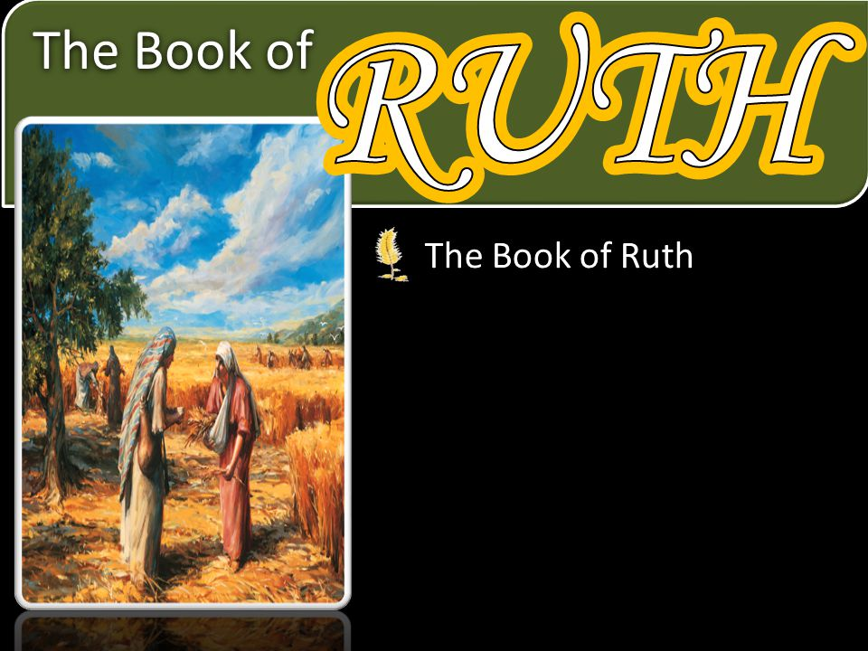RUTH RUTH The Book of The Book of Ruth