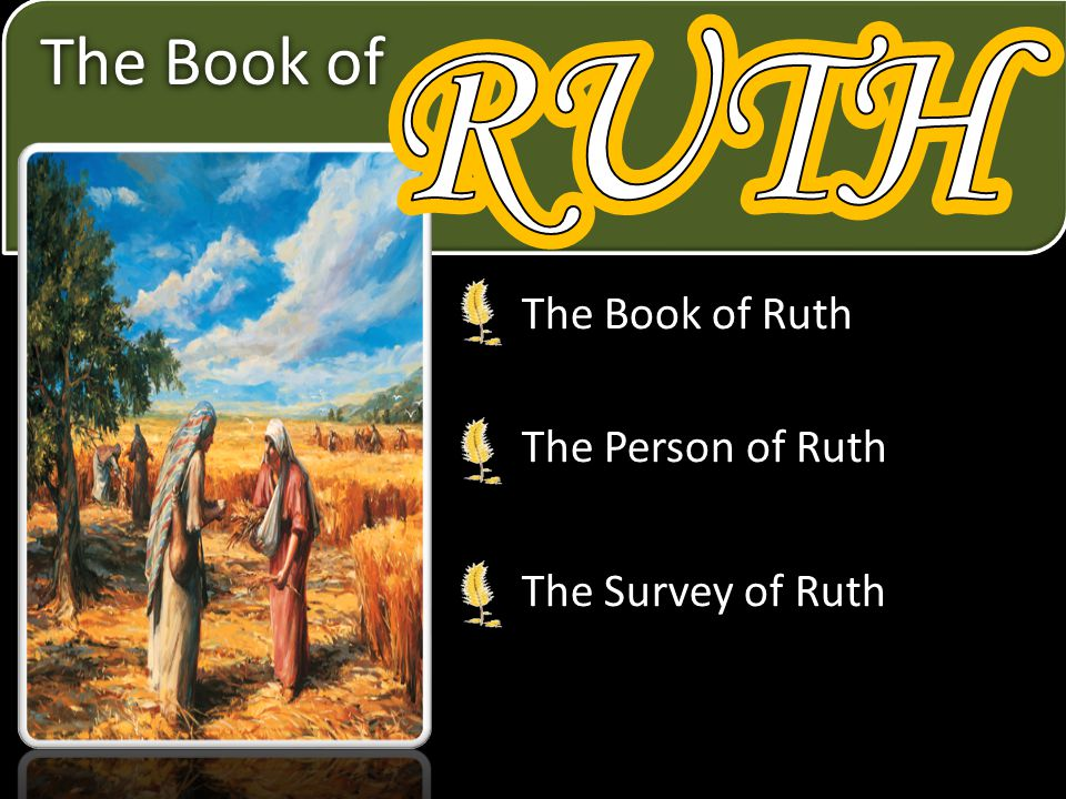 RUTH RUTH The Book of The Book of Ruth The Person of Ruth
