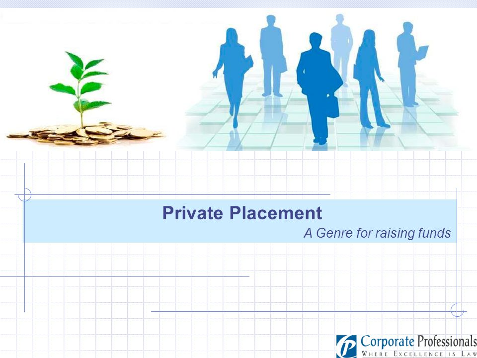 Private Placement A Genre for raising funds