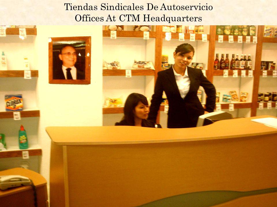 Tiendas Sindicales De Autoservicio Offices At CTM Headquarters