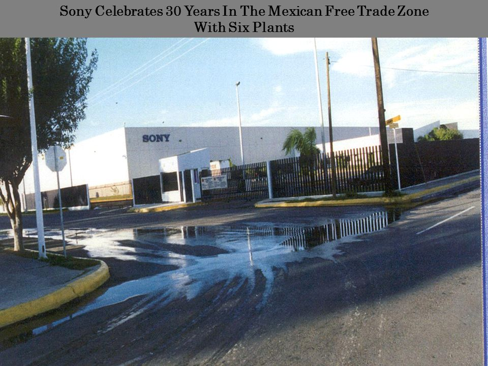Sony Celebrates 30 Years In The Mexican Free Trade Zone