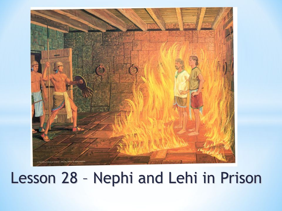 Lesson 28 – Nephi and Lehi in Prison