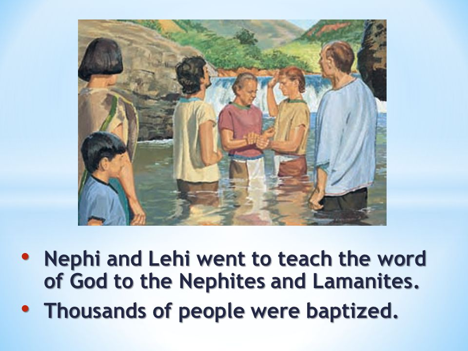 Nephi and Lehi went to teach the word of God to the Nephites and Lamanites.