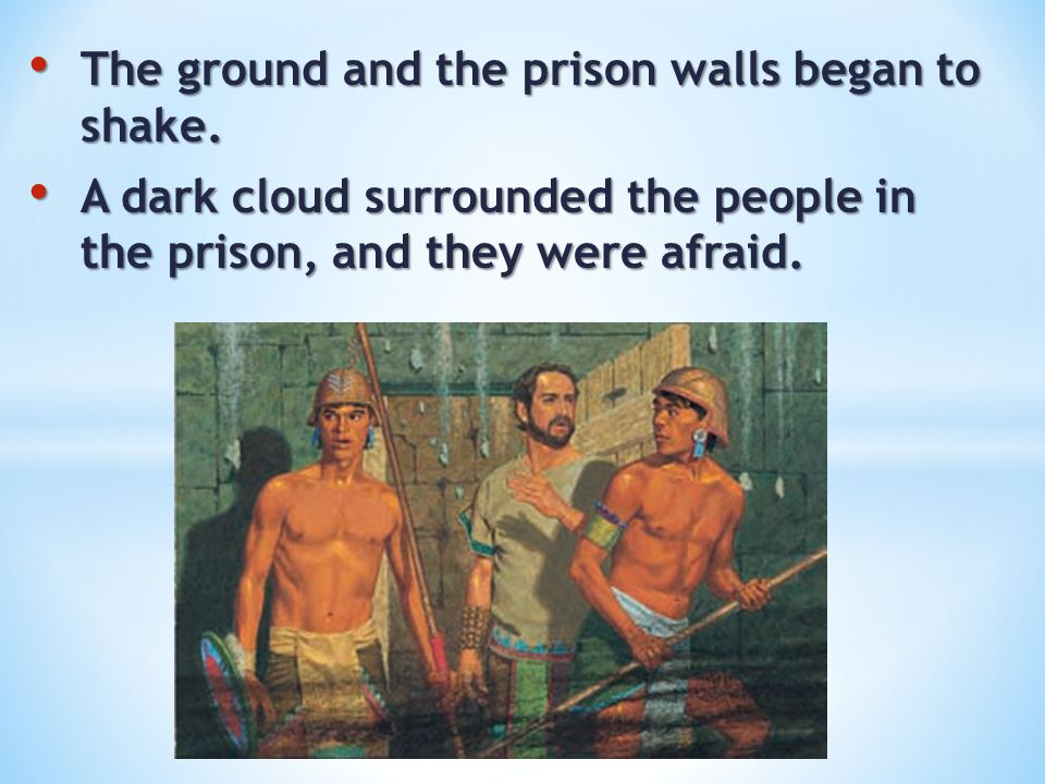 The ground and the prison walls began to shake.