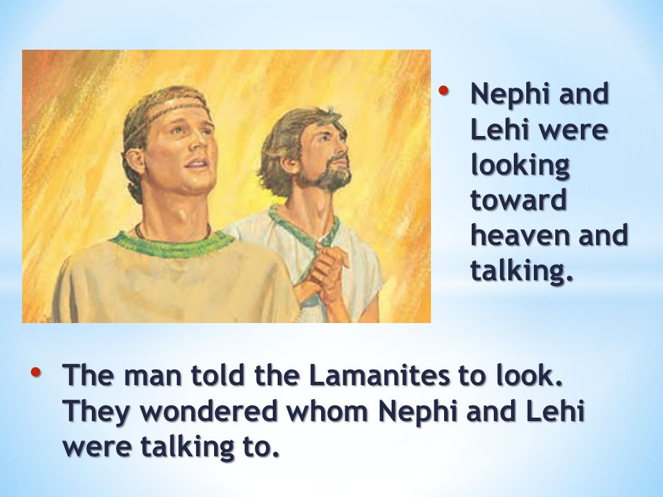 Nephi and Lehi were looking toward heaven and talking.