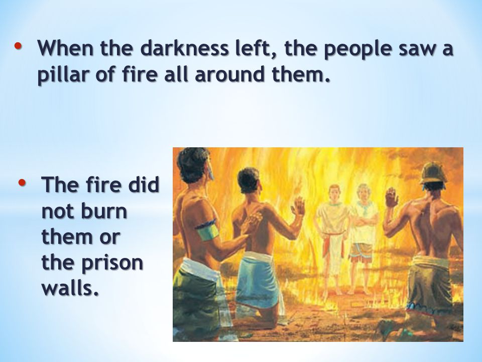 When the darkness left, the people saw a pillar of fire all around them.