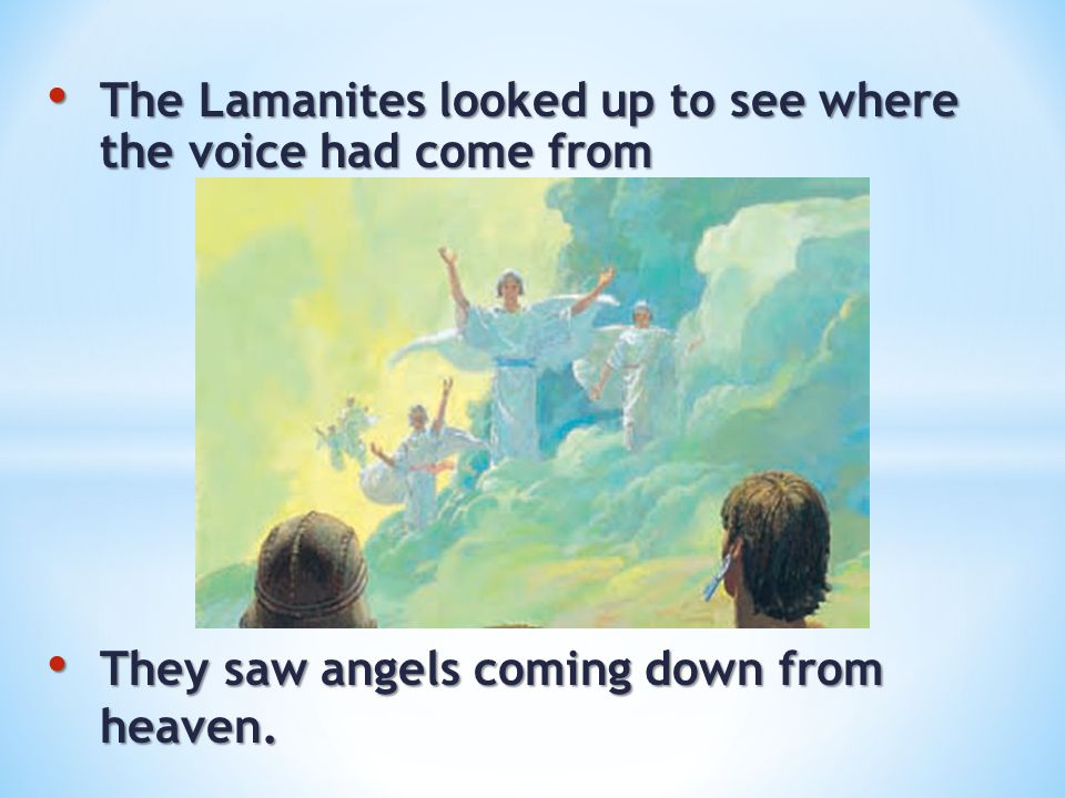The Lamanites looked up to see where the voice had come from