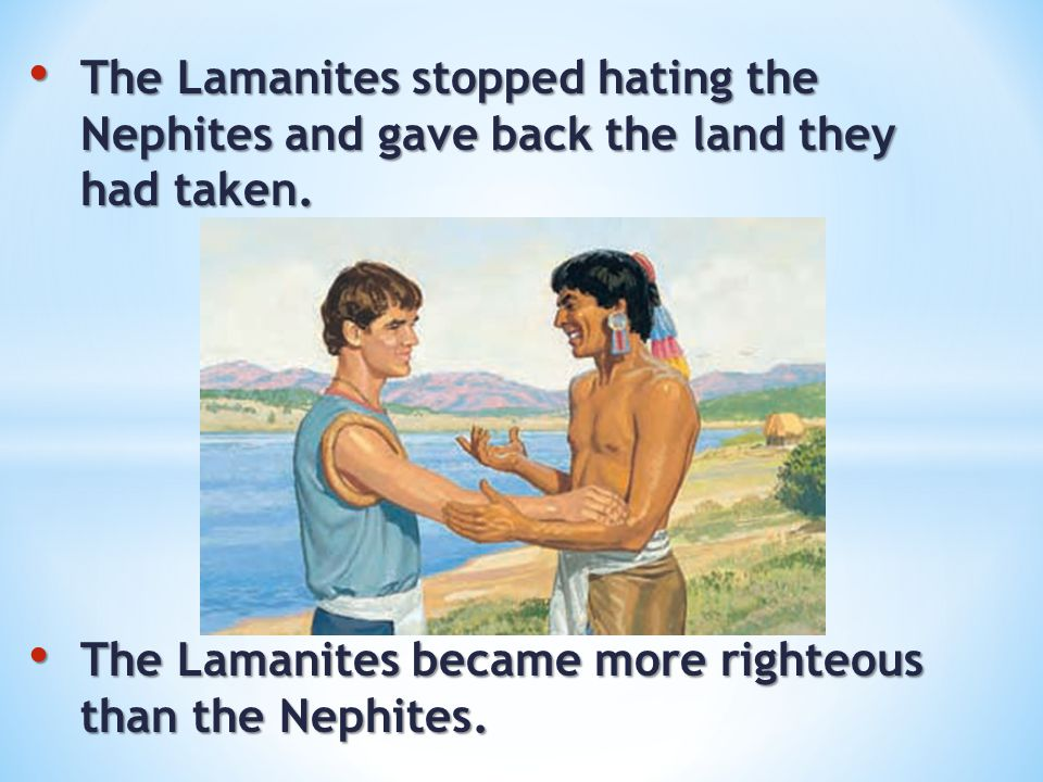 The Lamanites stopped hating the Nephites and gave back the land they had taken.