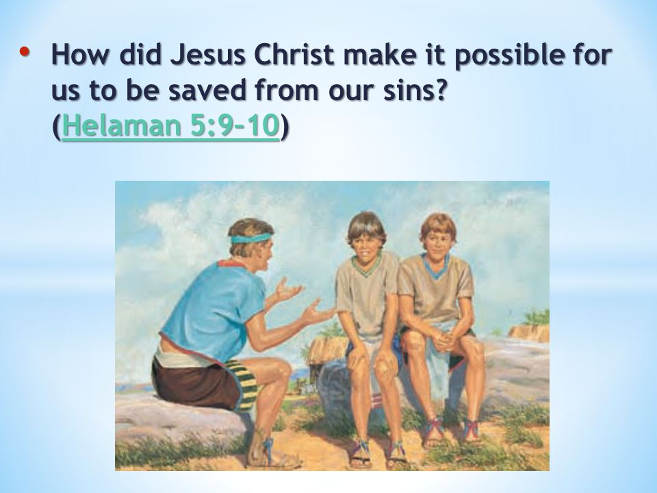 How did Jesus Christ make it possible for us to be saved from our sins