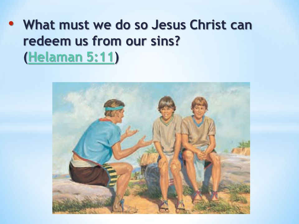 What must we do so Jesus Christ can redeem us from our sins