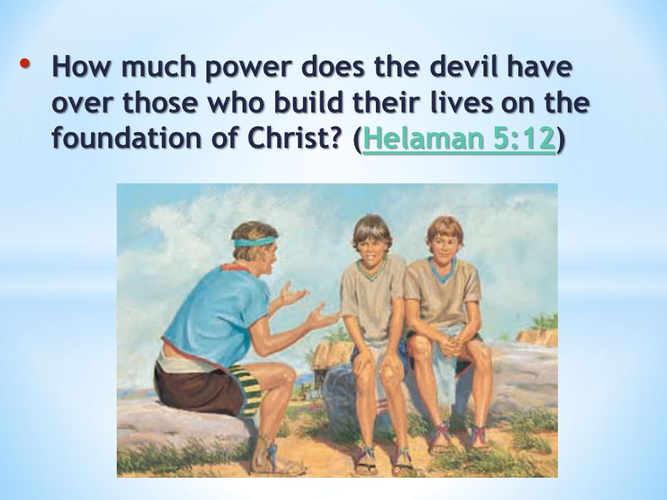 How much power does the devil have over those who build their lives on the foundation of Christ.