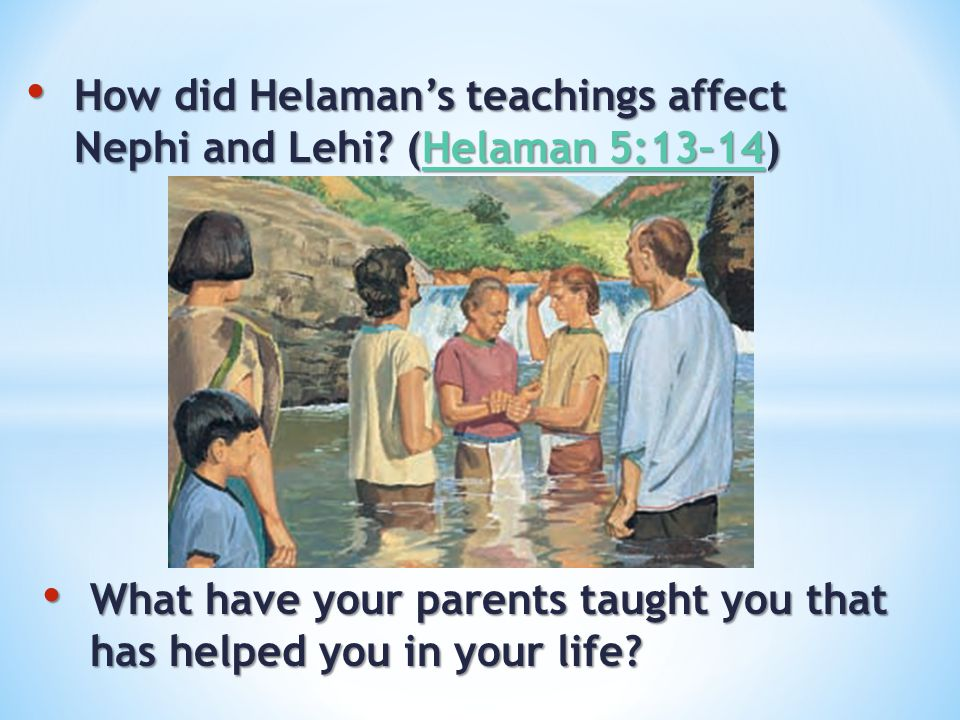 How did Helaman's teachings affect Nephi and Lehi (Helaman 5:13–14)