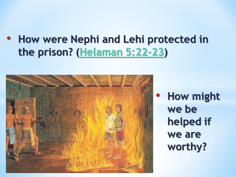 How were Nephi and Lehi pro­tected in the prison (Helaman 5:22-23)