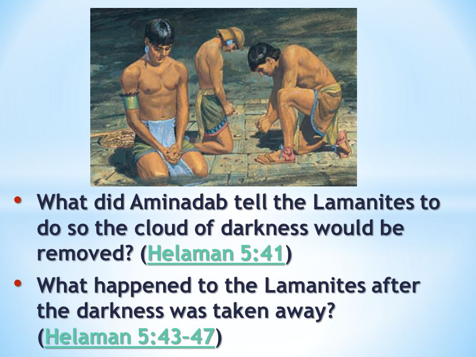 What did Aminadab tell the Lamanites to do so the cloud of darkness would be removed (Helaman 5:41)