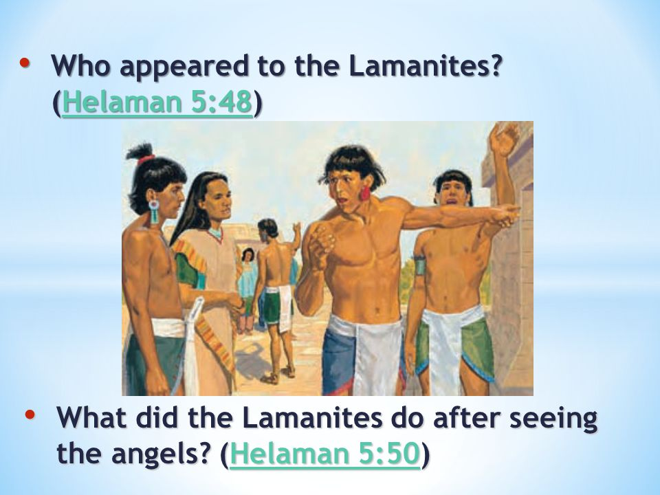 Who appeared to the Lamanites (Helaman 5:48)
