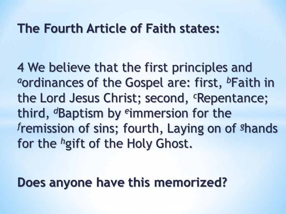 The Fourth Article of Faith states: