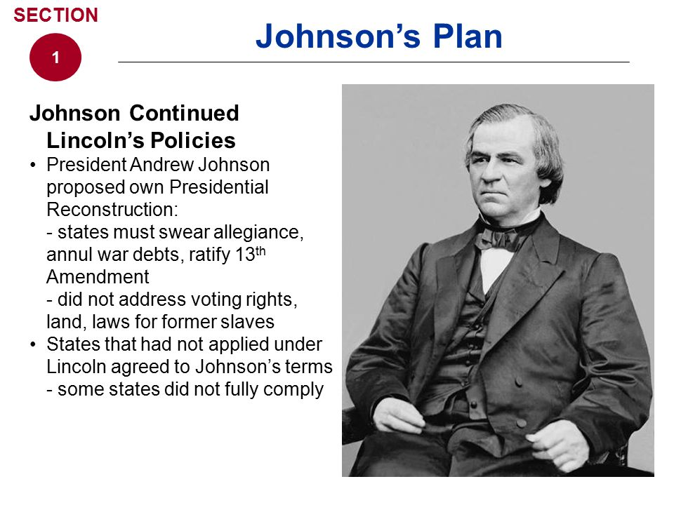 Johnson's Plan Johnson Continued Lincoln's Policies SECTION