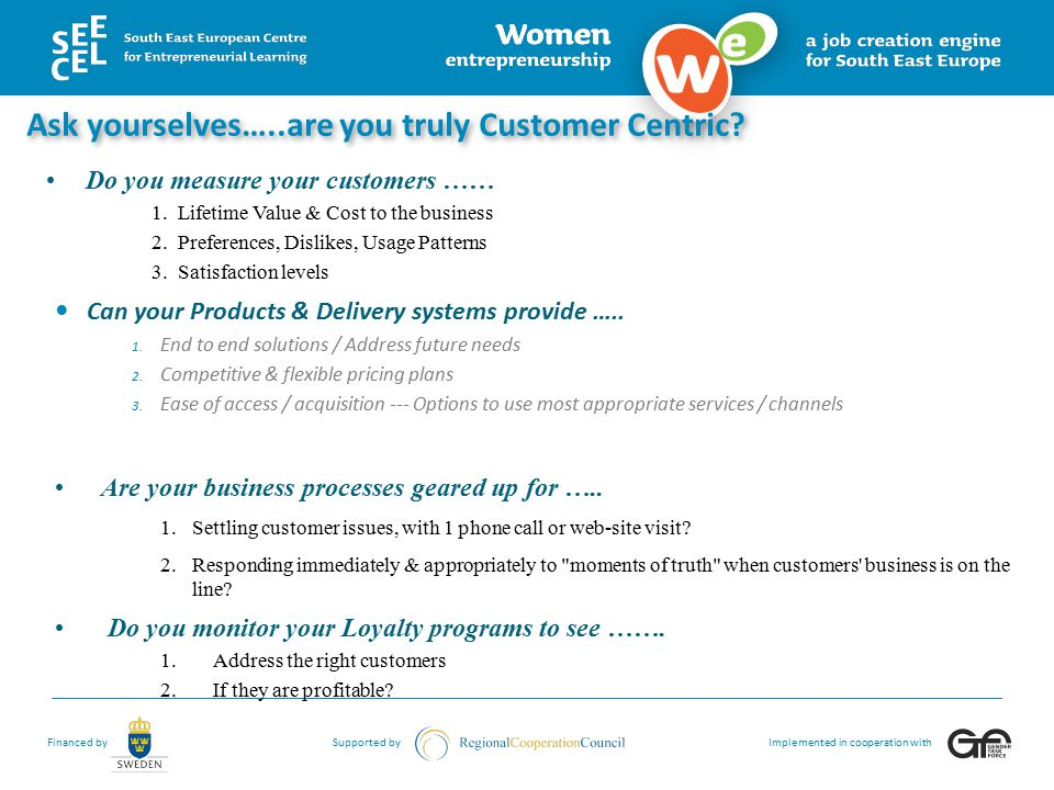 Ask yourselves…..are you truly Customer Centric