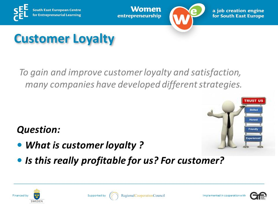 Customer Loyalty Question: What is customer loyalty