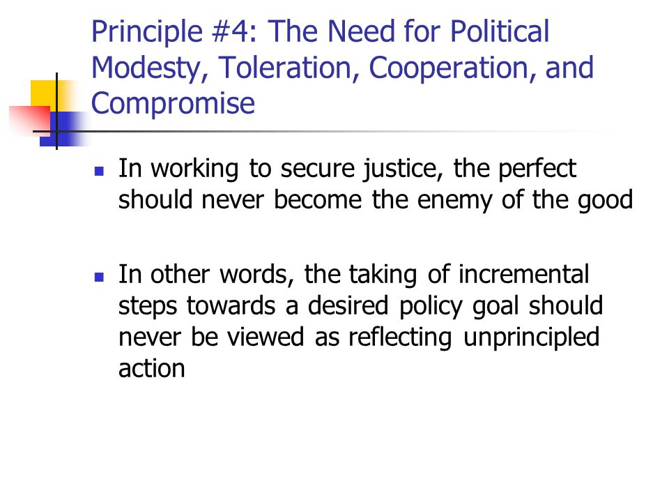 Principle #4: The Need for Political Modesty, Toleration, Cooperation, and Compromise