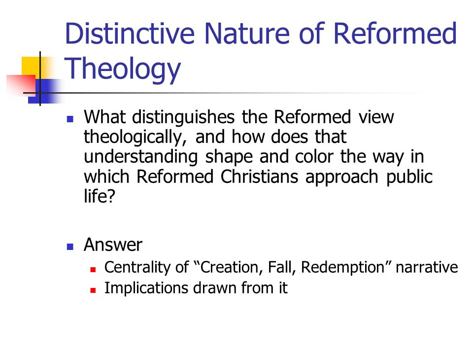 Distinctive Nature of Reformed Theology