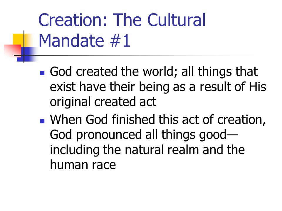 Creation: The Cultural Mandate #1
