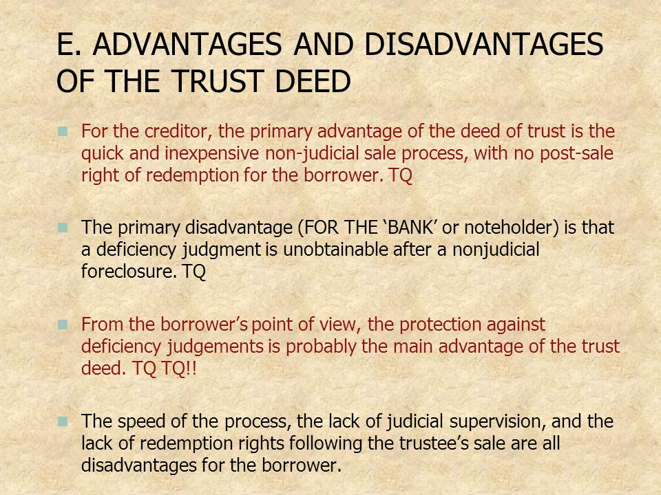 E. ADVANTAGES AND DISADVANTAGES OF THE TRUST DEED