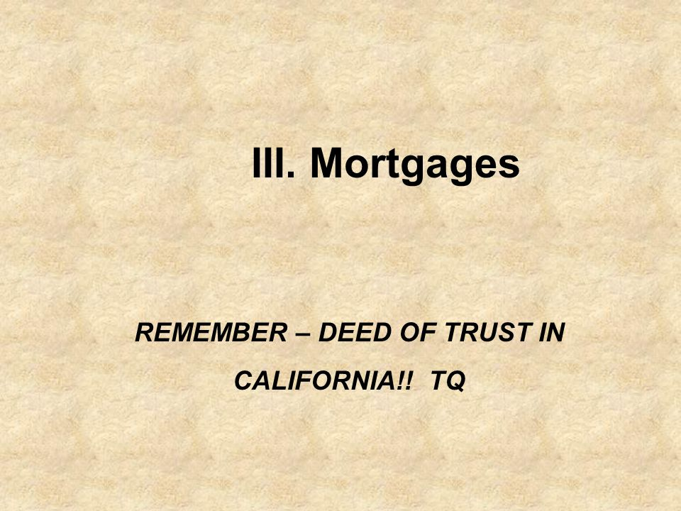 REMEMBER – DEED OF TRUST IN