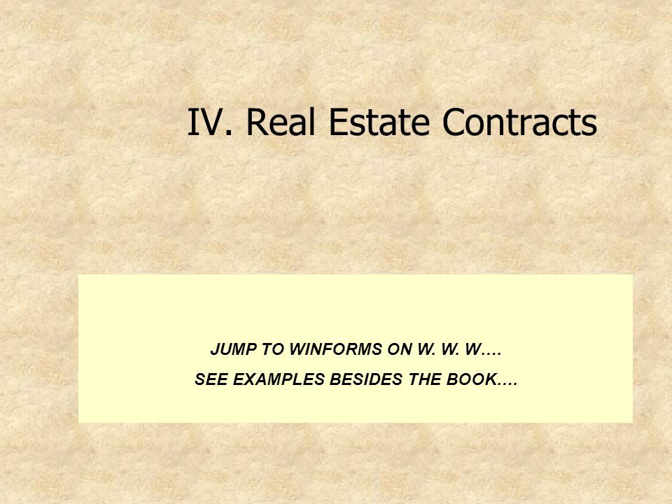 IV. Real Estate Contracts