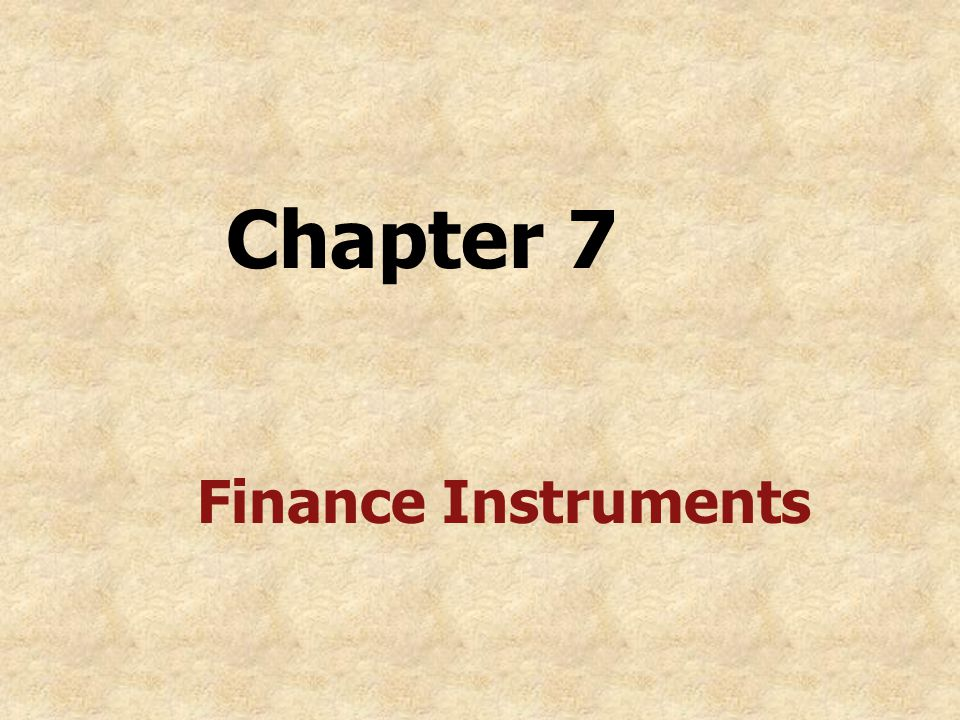 Chapter 7 Finance Instruments