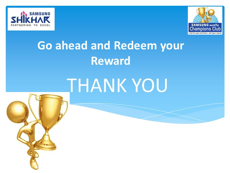 Go ahead and Redeem your Reward