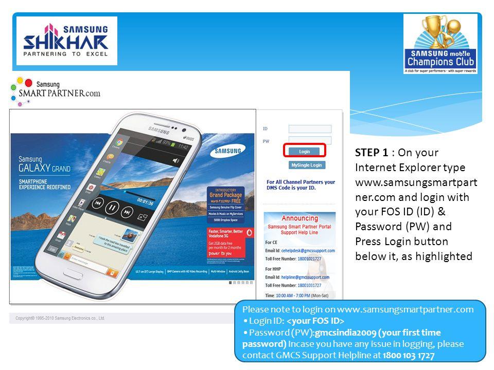 STEP 1 : On your Internet Explorer type www. samsungsmartpartner