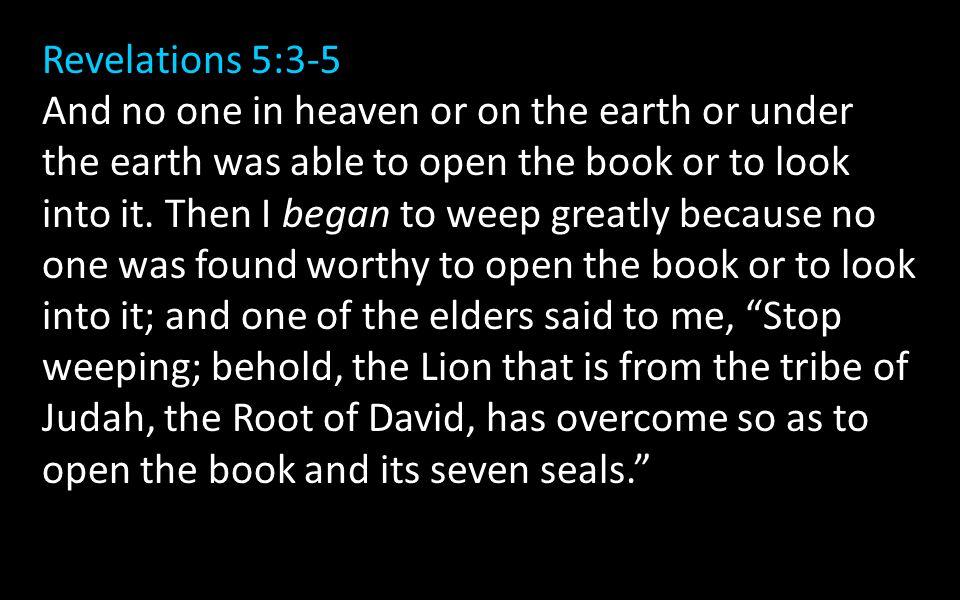 Revelations 5:3-5