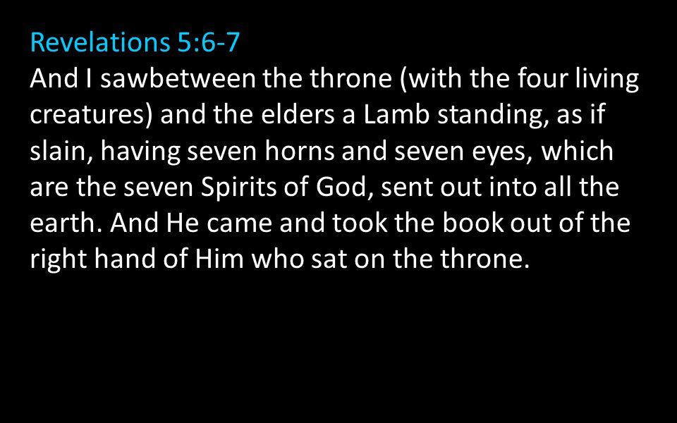 Revelations 5:6-7