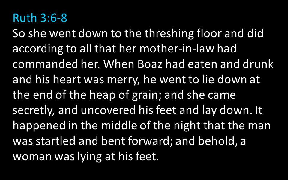Ruth 3:6-8