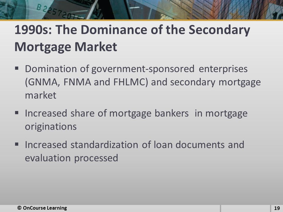 1990s: The Dominance of the Secondary Mortgage Market