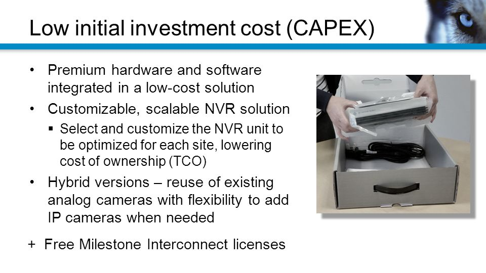 Low initial investment cost (CAPEX)