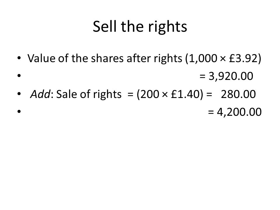Sell the rights Value of the shares after rights (1,000 × £3.92)