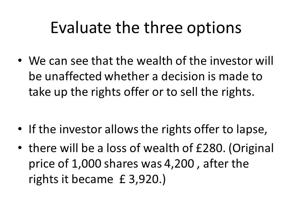 Evaluate the three options
